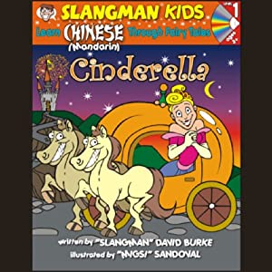 Slangman's Fairy Tales: English to Chinese: Level 1 - Cinderella | [David Burke]