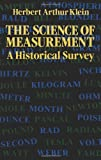 The Science of Measurement: A Historical Survey (0486258394) by Herbert Arthur Klein