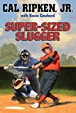 Super-sized Slugger (Cal Ripken Jr.'s All-Stars)