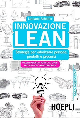 Innovazione Lean Strategie per valorizzare persone prodotti e processi Marketing e management PDF