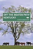 Kentucky Off the Beaten Path®, 9th (Off the Beaten Path Series)