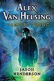 Alex Van Helsing: Vampire Rising