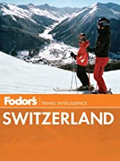 Fodor's Switzerland, 46th Edition (Full-color Travel Guide)