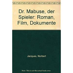 Dr. Mabuse, der Spieler. Roman /Film /Dokumente