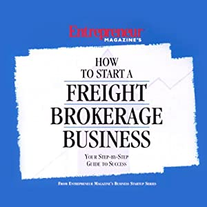 How to Start a Freight Brokerage Business | [Entrepreneur Magazine]