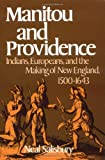 Manitou and Providence: Indians, Europeans, and the Making of New England, 1500-1643 (0195034546) by Salisbury, Neal