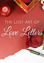 The Lost Art Of Love Letters: A Romantic Gift For Christmas, Valentine, Birthday, Anniversary, Or Holiday