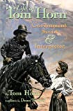 Life of Tom Horn, Government Scout and Interpreter, Written by Himself (0806110449) by Tom Horn