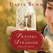 Prayers of a Stranger: A Christmas Story | [Davis Bunn]