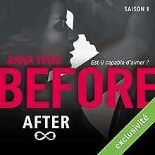 Before After : Saison 1 | Livre audio Auteur(s) : Anna Todd Narrateur(s) : Bénédicte Charton