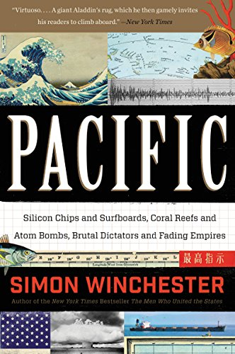 pacific-silicon-chips-and-surfboards-coral-reefs-and-atom-bombs-brutal-dictators-and-fading-empires