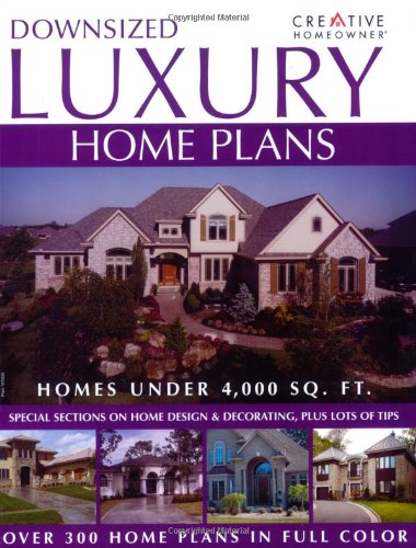 Downsized Luxury Home Plans - Creative Homeowner - 1580113877 - ISBN:1580113877