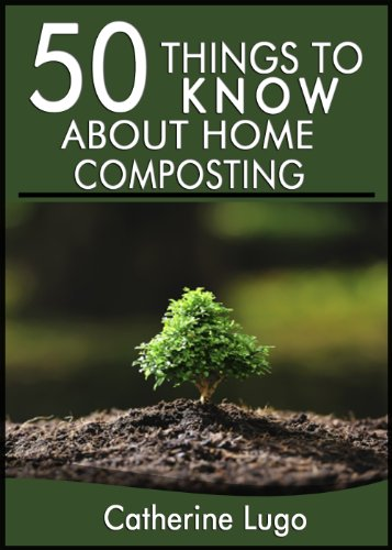 Free Kindle Book : 50 Things to Know About Home Composting: A Beginners Guide to Learn How to Enjoy Composting Inexpensively