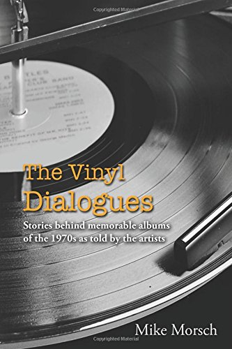 The Vinyl Dialogues: Stories Behind Memorable Albums of the 1970s as Told by the Artists PDF