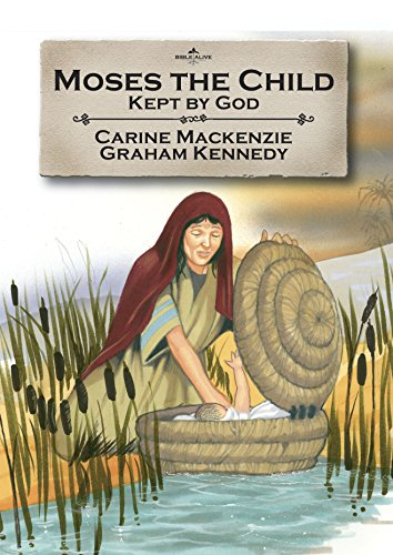 Moses the Child: Kept by God: Book 1 (Told from Exodus 1-2) (Bible Alive)