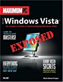 Image of Maximum PC Microsoft Windows Vista Exposed: An Insider's Guide to Supercharging Windows Vista (Future Press)