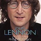 John Lennon: The Life, Volume 2 Hörbuch von Phillip Norman Gesprochen von: Russell Boulter