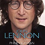John Lennon: The Life, Volume 2 | Phillip Norman