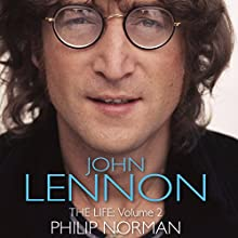 John Lennon: The Life, Volume 2 | Livre audio Auteur(s) : Phillip Norman Narrateur(s) : Russell Boulter