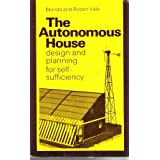 The Autonomous House: Planning for Self-sufficiency in Energyby Brenda Vale