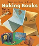 Making Books That Fly, Fold, Wrap, Hi...