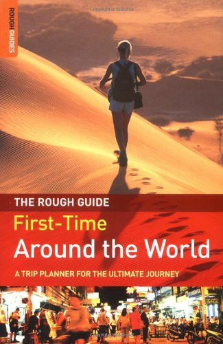 The Rough Guide First-Time Around the World: A Trip Planner for the Ultimate Journey, 2nd Edition