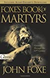 Foxe&#39;s Book of Martyrs: An Edition for the People
