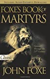 img - for Foxe's Book of Martyrs (Pure Gold Classics) book / textbook / text book