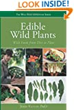 Edible Wild Plants: Wild Foods From Dirt To Plate (The Wild Food Adventure Series, Book 1)