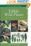 Edible Wild Plants: Wild Foods From D...