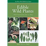 Edible Wild Plants: Wild Foods From Dirt To Plate (The Wild Food Adventure Series, Book 1) ~ John Kallas