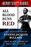 img - for All Blood Runs Red: Life and Legends of Eugene Jacques Bullard - First Black American Military Aviator book / textbook / text book