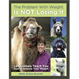 The Problem With Weight is NOT Losing It ~ Marty McGee Bennett
