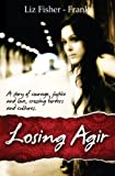 img - for Losing Agir: A Young Adult Romance (Teen Fiction Books for Girls) book / textbook / text book