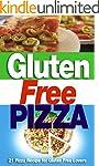 Gluten Free Pizza: 21 Pizza Recipe fo...