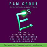 E-Cubed: Nine More Energy Experiments That Prove Manifesting Magic and Miracles Is Your Full-Time Gig   Pam Grout