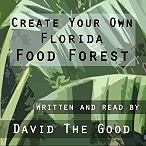 Create Your Own Florida Food Forest Audiobook