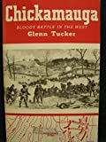 img - for Chickamauga: Bloody Battle in the West; Maps By Dorothy Thomas Tucker book / textbook / text book