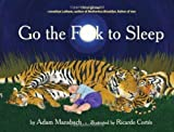 img - for Go the F**k to Sleep 1st (first) Edition by Adam Mansbach published by Akashic Books (2011) Hardcover book / textbook / text book