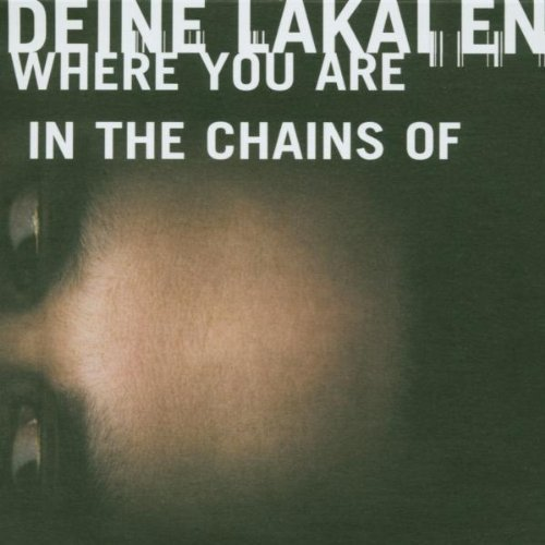 Where You Are/ In The Chains Of, Pt. 2 by Deine Lakaien