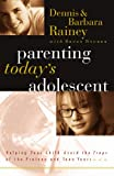 Parenting Today's Adolescent Helping Your Child Avoid The Traps Of The Preteen And Teen Years (0785265104) by Dennis Rainey