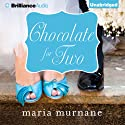 Chocolate for Two: Waverly Bryson, Book 4 (       UNABRIDGED) by Maria Murnane Narrated by Julia Whelan