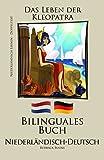 Niederl�ndisch Lernen - Bilinguales Buch (Niederl�ndisch - Deutsch) Das Leben der Kleopatra
