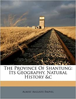 The Province Of Shantung Its Geography Natural History