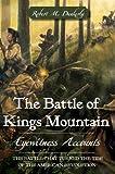 The Battle of Kings Mountain:: Eyewitness Accounts (American Heritage)