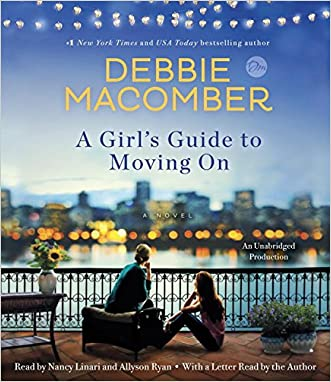 A Girl's Guide to Moving On: A Novel written by Debbie Macomber