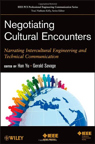 Negotiating Cultural Encounters: Narrating Intercultural Engineering and Technical Communication (IEEE PCS Professional Engineering Communication Series)