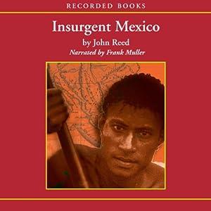 Insurgent Mexico Audiobook