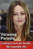 Vanessa Paradis - Le parcours d'une star discrète - Sa nouvelle vie !