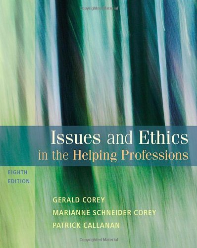 Issues and Ethics in the Helping Professions, 8th Edition...